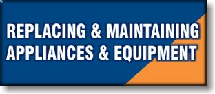 Replacing and Maintaining Appliances and Equipment