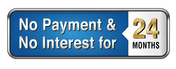 No Payment & No Interest for 24 months!